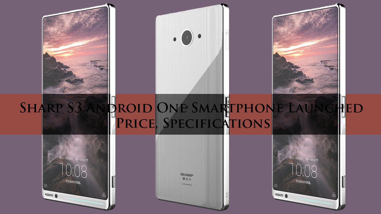 Sharp S3 Android One Smartphone Launched Price